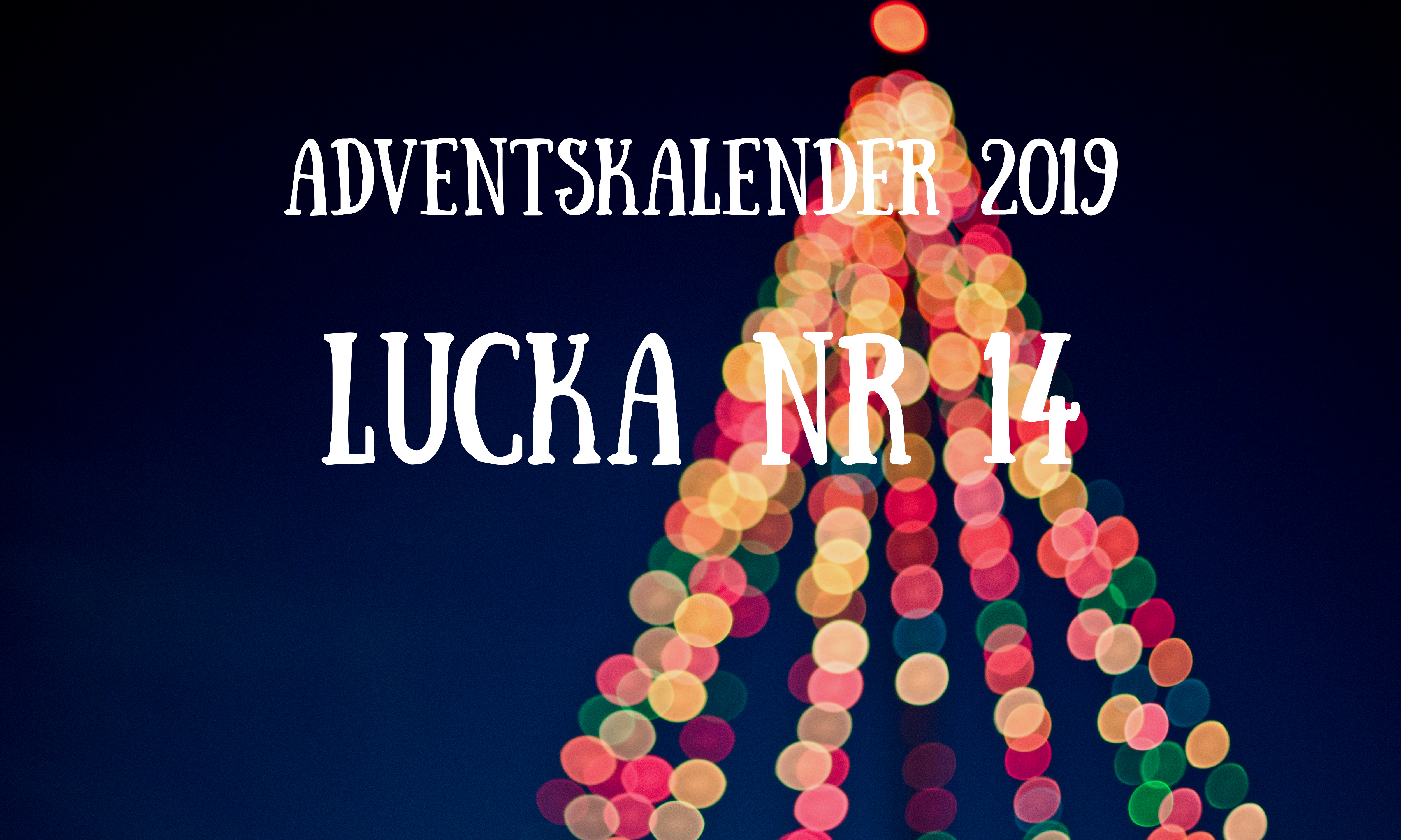 Julkalender 2019: Lucka 14